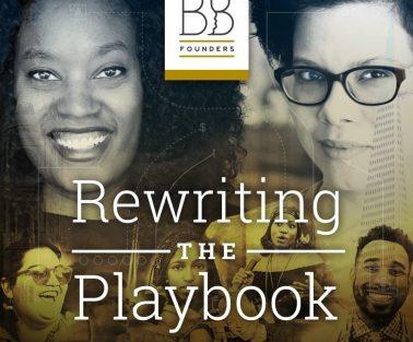 Black & Brown Founders: Rewriting the Playbook
